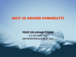 AKUT VE KRONK PANKREATT PROF DR HASAN ZKAN