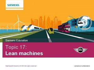 Siemens Education Topic 17 Lean machines Restricted Siemens