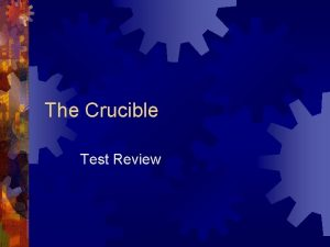 The Crucible Test Review The Crucible Character Review