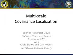 Multiscale Covariance Localization Sabrina Rainwater David National Research