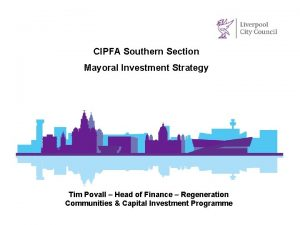 CIPFA Southern Section Mayoral Investment Strategy Tim Povall