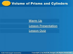 Volumeofof Prismsand and Cylinders Warm Up Lesson Presentation