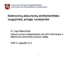 Elektronini dokument archyvavimas saugojimas prieiga naudojimas Dr Inga