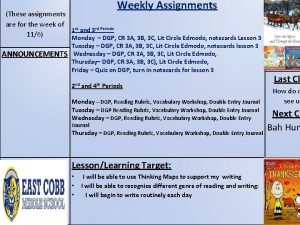 Weekly Assignments These assignments are for the week