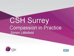CSH Surrey Compassion in Practice Simon Littlefield CSH