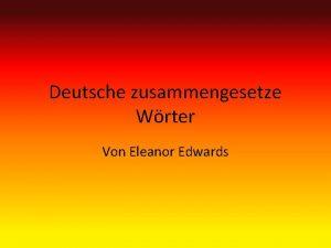 Deutsche zusammengesetze Wrter Von Eleanor Edwards Einfhrung was