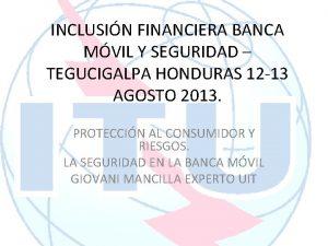 INCLUSIN FINANCIERA BANCA MVIL Y SEGURIDAD TEGUCIGALPA HONDURAS