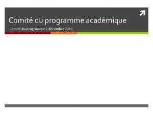 Comit du programme acadmique Comit du programme 2