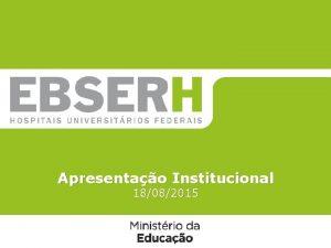 Ttulo da apresentao Apresentao Institucional 18082015 Novo marco