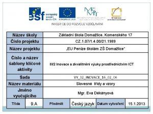 Nzev koly slo projektu Zkladn kola Domalice Komenskho