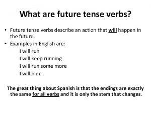 What are future tense verbs Future tense verbs