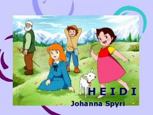 HEIDI Johanna Spyri JOHANNA SPYRI Johanna Spyri Hirzel