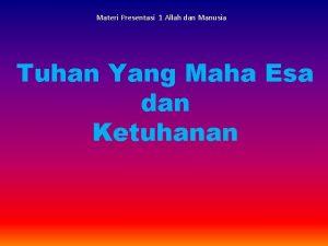 Materi Presentasi 1 Allah dan Manusia Tuhan Yang