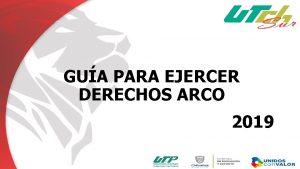 GUA PARA EJERCER DERECHOS ARCO 2019 DERECHOS ARCO