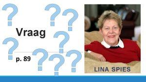 Vraag p 89 LINA SPIES Vraag Lina Spies