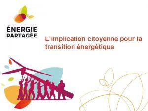 Limplication citoyenne pour la transition nergtique Lurgence climatique