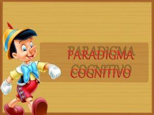 PARADIGMA COGNITIVO INTRODUCCIN El paradigma cognitivo del procesamiento