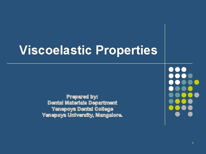Viscoelastic Properties Prepared by Dental Materials Department Yenepoya