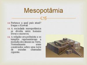 Mesopotmia Pertence a qual pas atual Iraque e