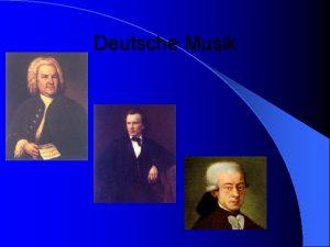 Deutsche Musik Klassische Musik l Ein paar Komponisten