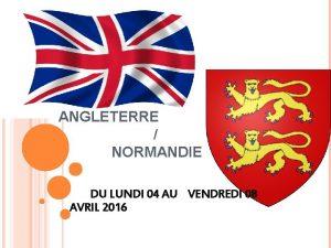 ANGLETERRE NORMANDIE DU LUNDI 04 AU VENDREDI 08
