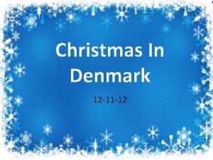Christmas In Denmark 12 11 12 Denmark v