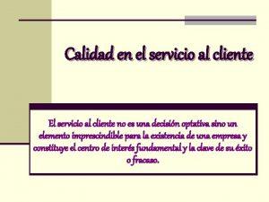 Calidad en el servicio al cliente El servicio