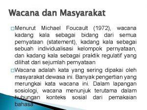 Wacana dan Masyarakat Menurut Michael Foucault 1972 wacana