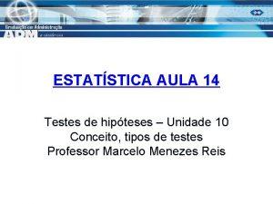 ESTATSTICA AULA 14 Testes de hipteses Unidade 10