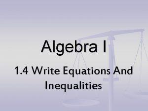 Algebra I 1 4 Write Equations And Inequalities