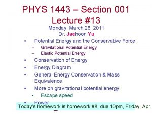 PHYS 1443 Section 001 Lecture 13 Monday March