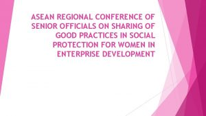 ASEAN REGIONAL CONFERENCE OF SENIOR OFFICIALS ON SHARING