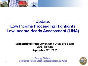 Update Low Income Proceeding Highlights Low Income Needs