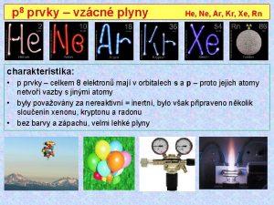 p 8 prvky vzcn plyny He Ne Ar