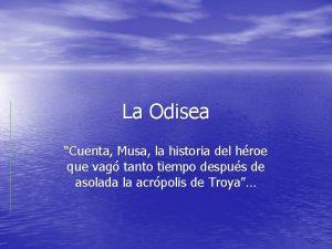 La Odisea Cuenta Musa la historia del hroe