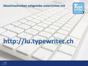 1 Die Schlerinnen und Schler lernen die Tastatur