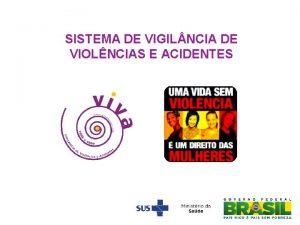 SISTEMA DE VIGIL NCIA DE VIOLNCIAS E ACIDENTES