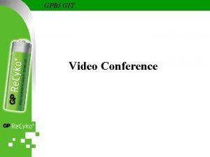 GPBI GIT Video Conference GPBI GIT What is