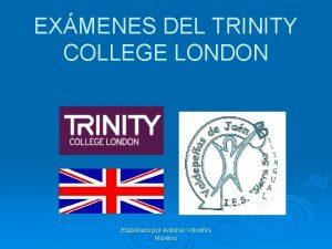 EXMENES DEL TRINITY COLLEGE LONDON Elaborado por Antonio