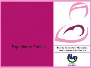 Expediente Clnico Norma Nacional de Expediente Clnico La