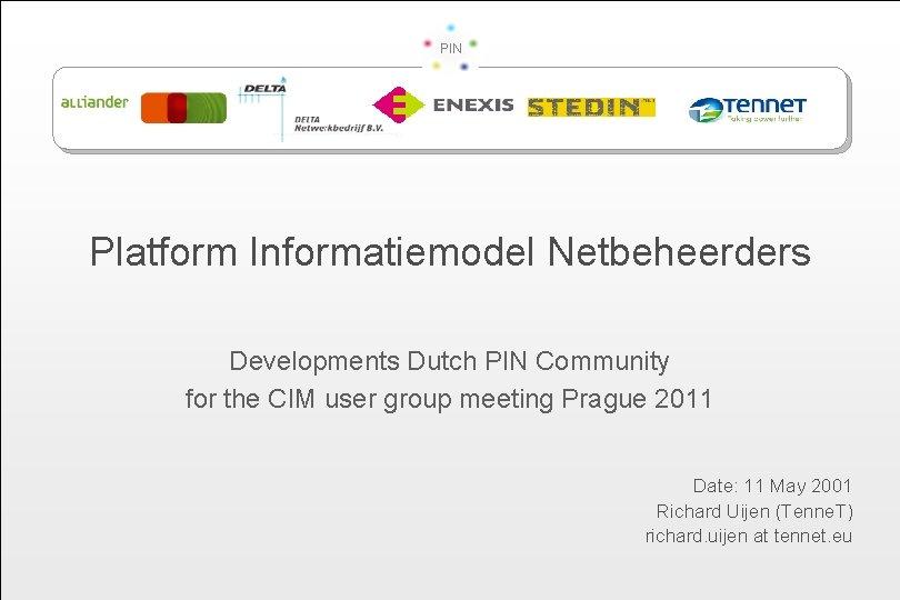 PIN Platform Informatiemodel Netbeheerders Developments Dutch PIN Community
