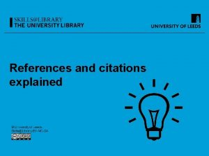 References and citations explained Learning outcomes You will