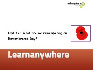 Unit 17 What are we remembering on Remembrance