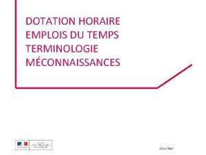 DOTATION HORAIRE EMPLOIS DU TEMPS TERMINOLOGIE MCONNAISSANCES 03112015