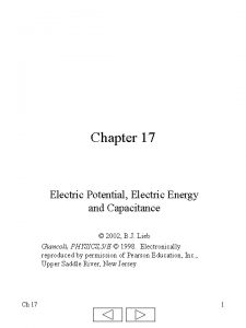 Chapter 17 Electric Potential Electric Energy and Capacitance