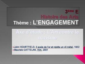 3me E Histoire des Arts Thme LENGAGEMENT Axe
