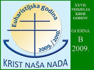 XXVII NEDJELJA KROZ GODINU GODINA B 2009 O