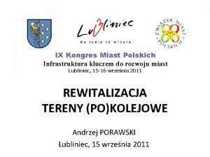 IX Kongres Miast Polskich Infrastruktura kluczem do rozwoju