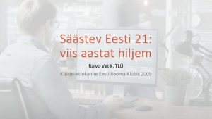 Sstev Eesti 21 viis aastat hiljem Raivo Vetik