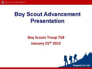Boy Scout Advancement Presentation Boy Scouts Troop 758